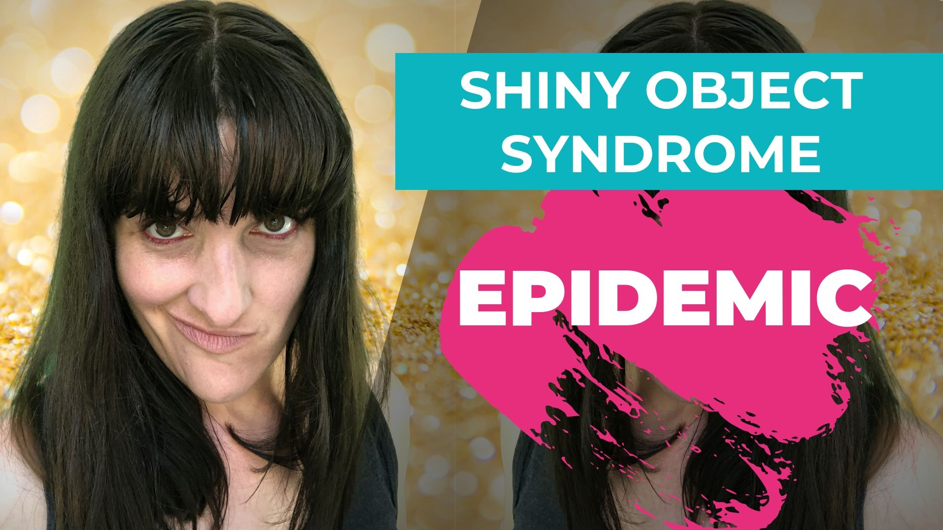 Tired looking person alongside title of video 'Shiny Object Syndrome Epidemic'
