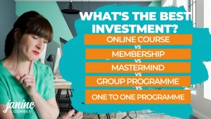 What's the best investment? Online course vs Membership vs Mastermind vs Group Programme vs One to one Programme