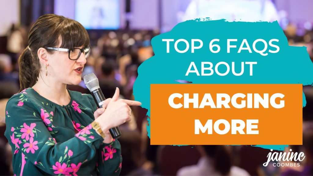 The top 6 FAQs about charging more for your services