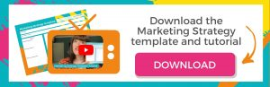 Download the marketing strategy template and tutorial